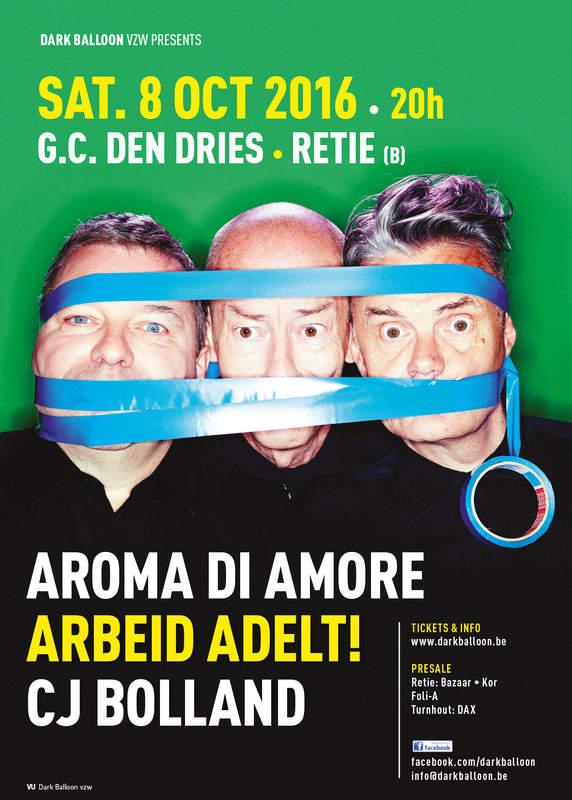 AROMA DI AMORE, ARBEID ADELT!, CJ BOLLAND, G.c. Den Dries