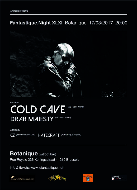 FANTASTIQUE.NIGHT XLXI: COLD CAVE, DRAB MAJESTY + AFTERPARTY, Botanique, 17/03/2017