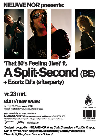 A SPLIT-SECOND + ERZATZ DJ'S @ THAT 80'S FEELING, Nieuwe Nor - Heerlen