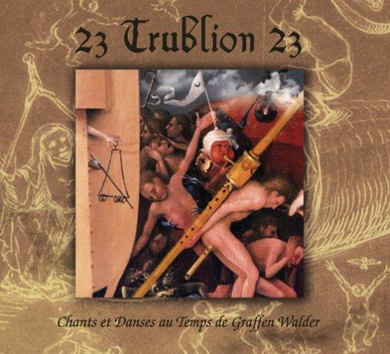 10/08/2011 : 23 TRUBLION 23 - Chants et danses au temps de Graffen Walder