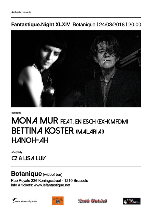 MONA MUR, BETTINA KöSTER, HANO-AH + AFTERPARTY, Le Botanique