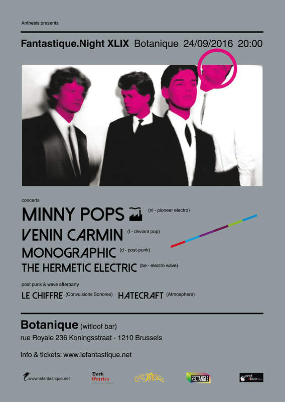 FANTASTIQUE.NIGHT XXXIX: MINNY POPS, VENIN CARMIN, MONOGRAPHIC, THE HERMETIC ELECTRIC, Botanique