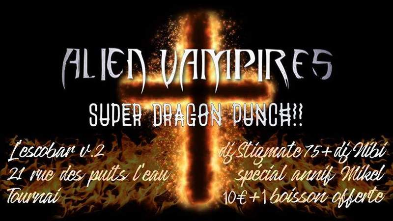 27/07/2019 : ALIEN VAMPIRES + SUPER DRAGON PUNCH • L'escobar