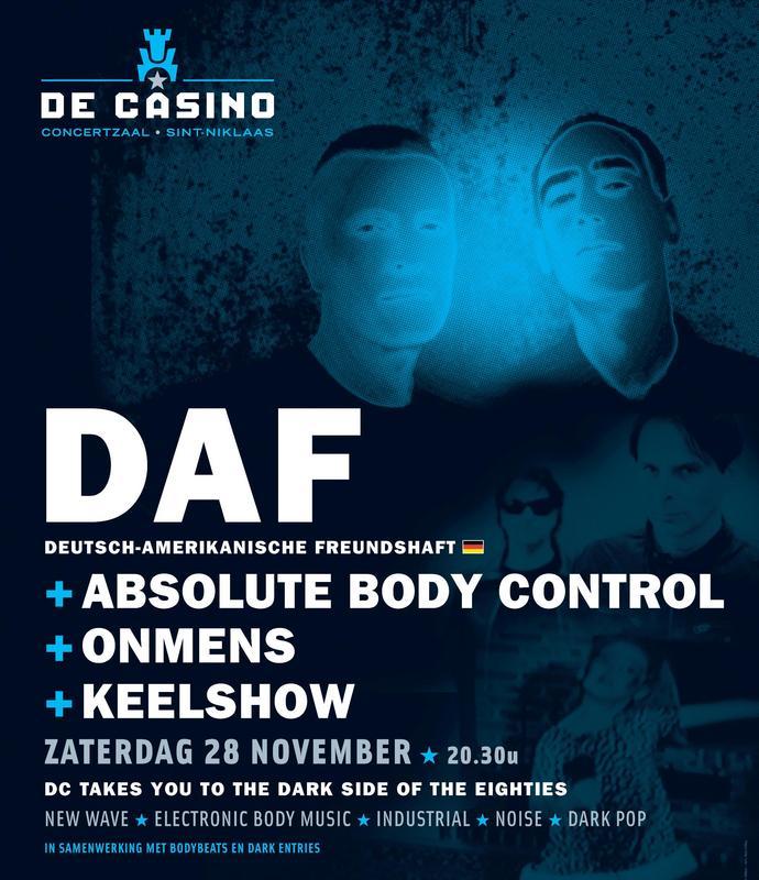 DAF + ABSOLUTE BODY CONTROL + ONMENS + KEELSHOW, De Casino, Sint-niklaas