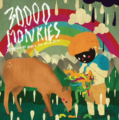 06/10/2013 : 30,000 MONKIES - Somewhere Over The Painbow