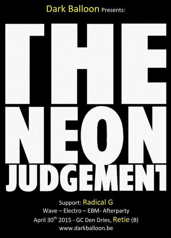 THE NEON JUDGEMENT + RADICAL G, Gc Den Dries, Kerkhofstraat 37, 2470 Retie