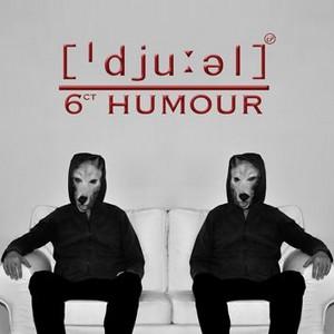 13/01/2014 : 6CT HUMOUR - Djuel