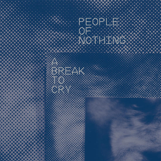 30/11/2013 : PEOPLE OF NOTHING - A Break To Cry