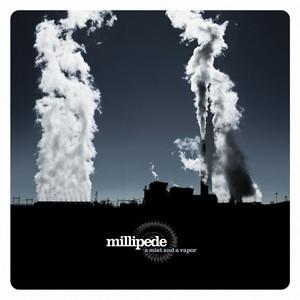01/05/2014 : MILLIPEDE - A Mist And A Vapor