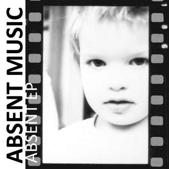 18/07/2012 : ABSENT MUSIC - Absent EP
