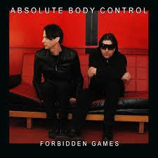 11/12/2016 : ABSOLUTE BODY CONTROL - Forbidden Games