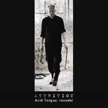 15/01/2014 : ATTRITION - Acid Tongue : Remodel EP 2014