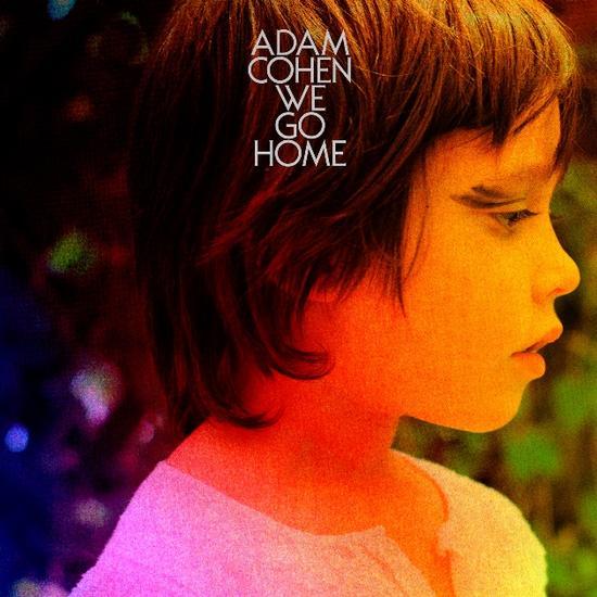 02/02/2015 : ADAM COHEN - We Go Home