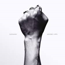 12/02/2016 : SAVAGES - Adore Life