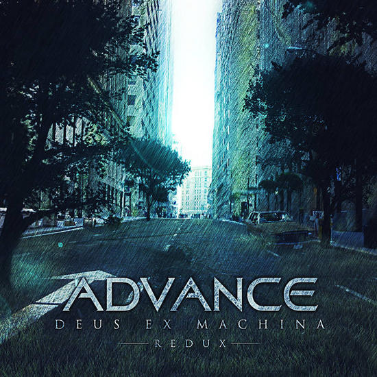 05/07/2015 : ADVANCE - Deus Ex Machina (the redux edition)