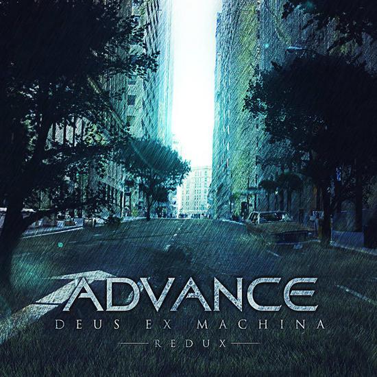 05/07/2015 : ADVANCE - Deus Ex Machina (the redux edition)