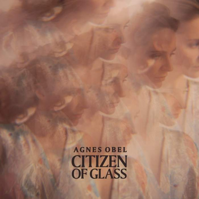 11/12/2016 : AGNES OBEL - Citizen Of Glass