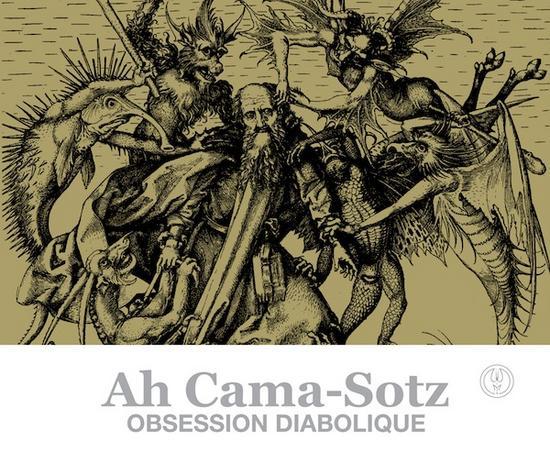 18/09/2013 : AH CAMA-SOTZ - Obsession Diabolique