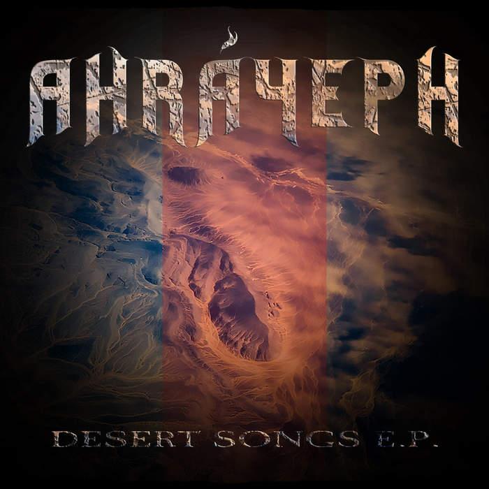 09/12/2016 : AHRAYEPH - Desert Songs