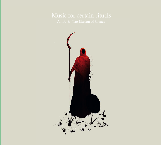 02/07/2020 : AIMA & THE ILLUSION OF SILENCE - Music for certain rituals