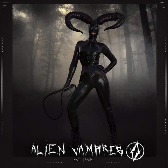 17/11/2018 : ALIEN VAMPIRES - Evil Twin Ep