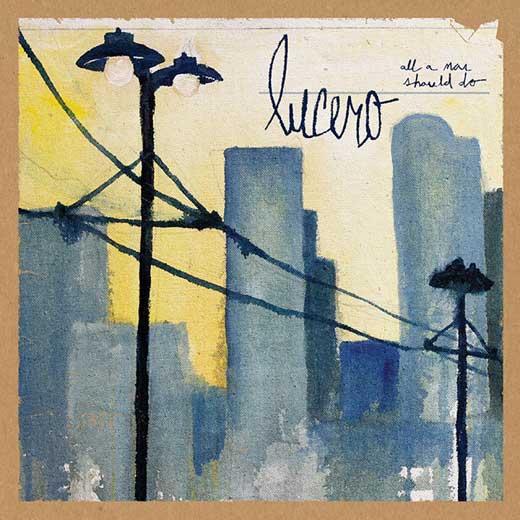 08/10/2015 : LUCERO - All a Man Should Do