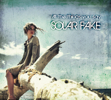 16/09/2015 : SOLAR FAKE - All The Things You Say