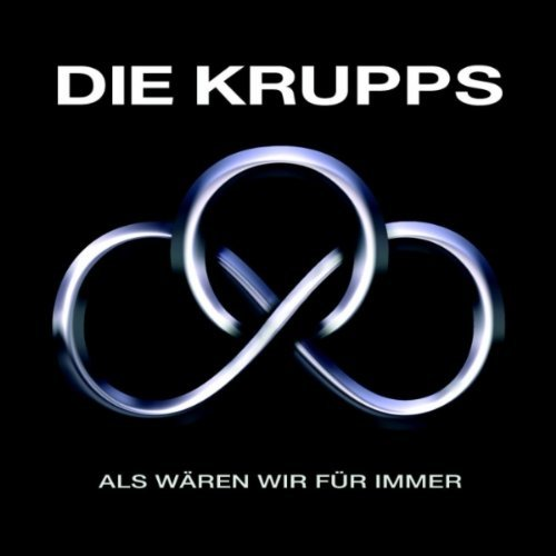 30/03/2011 : DIE KRUPPS - Als waren wir für immer