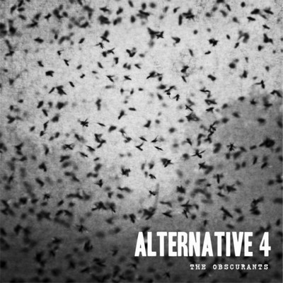 29/09/2014 : ALTERNATIVE 4 - The Obscurants