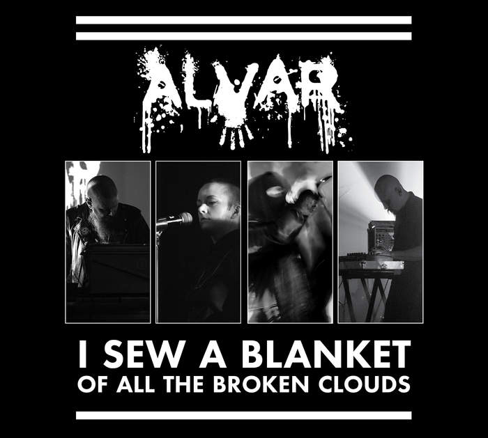 15/10/2018 : ALVAR - I Sew A Blanket Of All The Broken Clouds