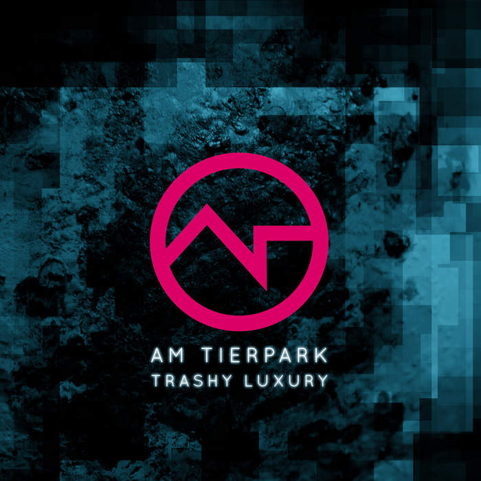 11/11/2017 : AM TIERPARK - Trashy Luxury