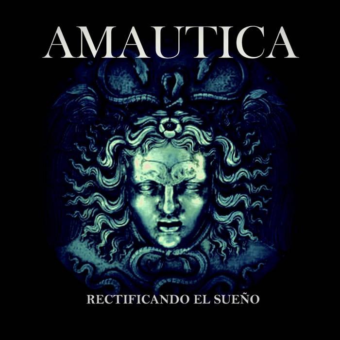 10/12/2016 : AMAUTICA - Rectificando El Sueño (EP)