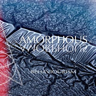 19/11/2015 : AMORPHOUS - Behaviourism