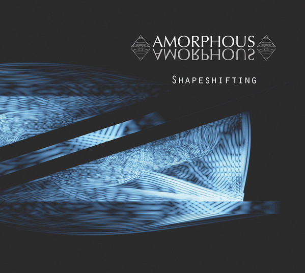 16/10/2017 : AMORPHOUS - Shapeshifting