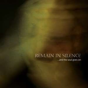 09/12/2016 : REMAIN IN SILENCE - ...And The Soul Goes On