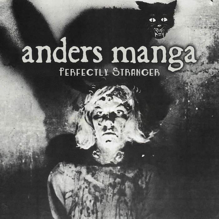 18/04/2018 : ANDERS MANGA - Perfectly Stranger