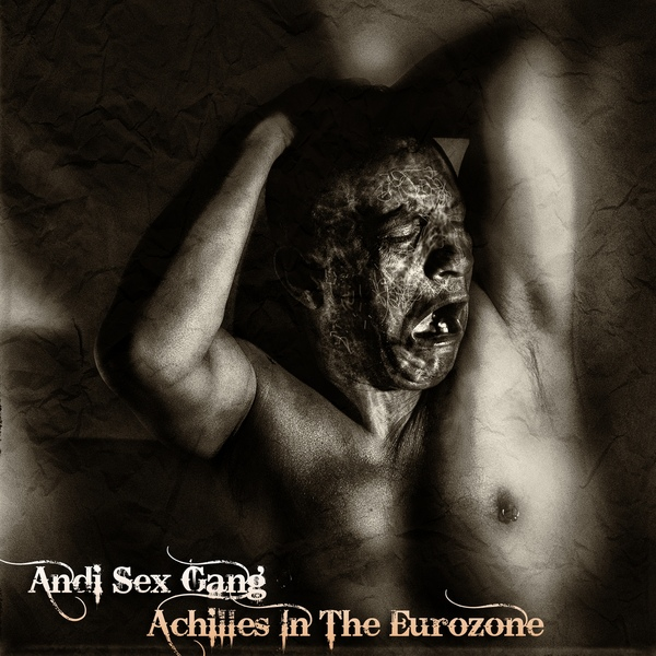 03/02/2016 : ANDI SEXGANG - Achilles In The Eurozone