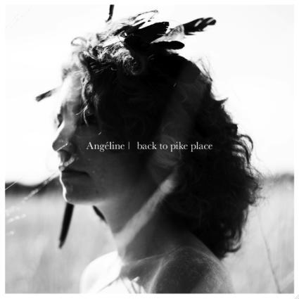 14/10/2015 : ANGÉLINE - Back To Pike Place