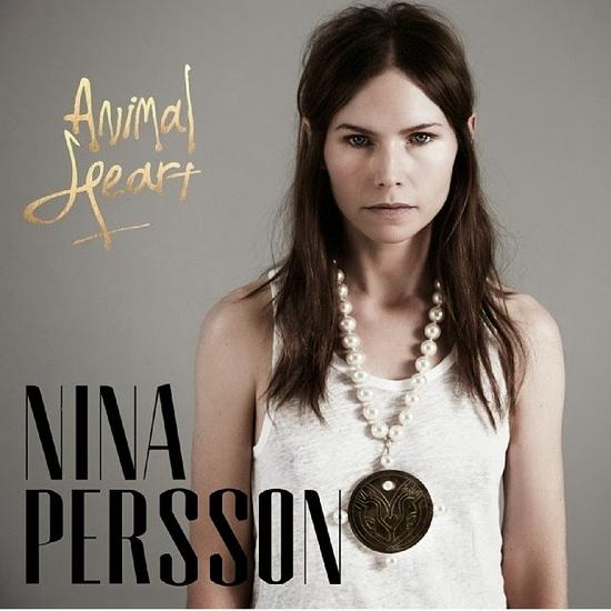 03/10/2014 : NINA PERSSON - Animal Heart