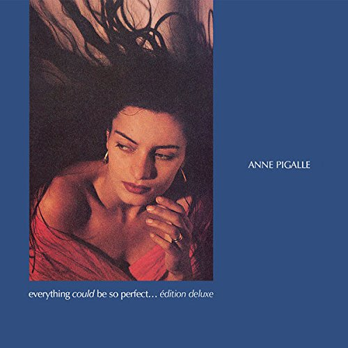 03/08/2015 : ANNE PIGALLE - Everything Could Be So Perfect