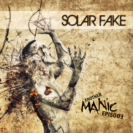 30/10/2015 : SOLAR FAKE - Another Manic Episode