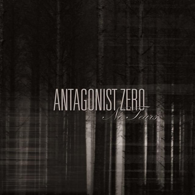 10/12/2016 : ANTAGONIST ZERO - No Tears
