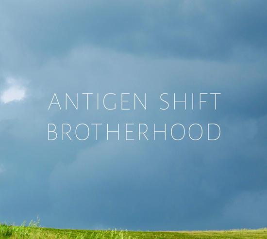 27/08/2014 : ANTIGEN SHIFT - Brotherhood