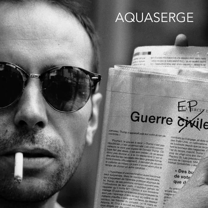 11/12/2016 : AQUASERGE - Guerre EP