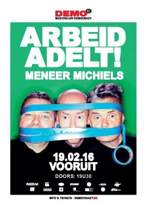 21/02/2016 : ARBEID ADELT! - Gent, Vooruit (19/02/2016)