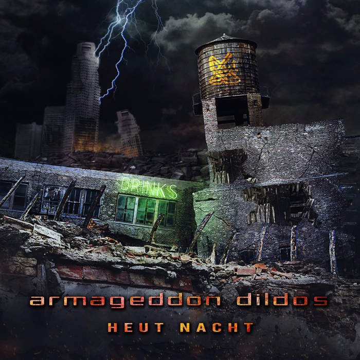 02/05/2020 : ARMAGEDDON DILDOS - Heut Nacht
