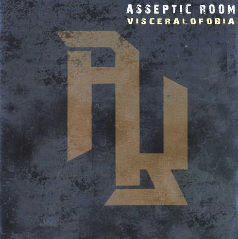 04/11/2011 : ASSEPTIC ROOM - Visceralofobia