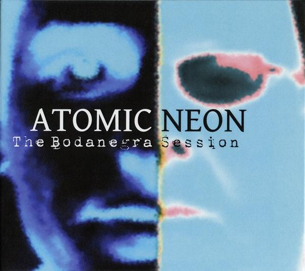09/12/2016 : ATOMIC NEON - The Bodanegra Session