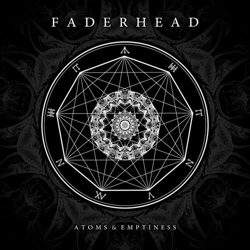13/01/2014 : FADERHEAD - Atoms & Emptiness