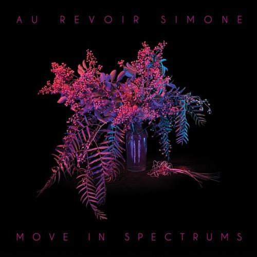 23/01/2014 : AU REVOIR SIMONE - Move in Spectrums